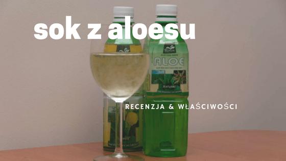 sok z aloesu właściwości